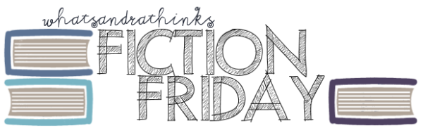 fiction friday. a series by sandra.