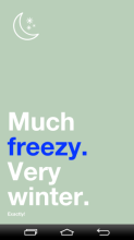 much freezy...