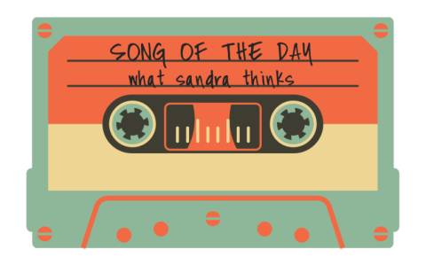 song of the day   what sandra thinks