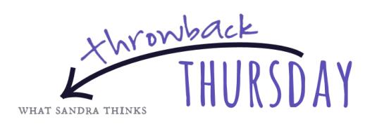 throwback thursday | what sandra thinks